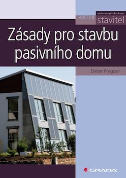 kniha Zásady pro stavbu pasivního domu - Dieter Pregizer